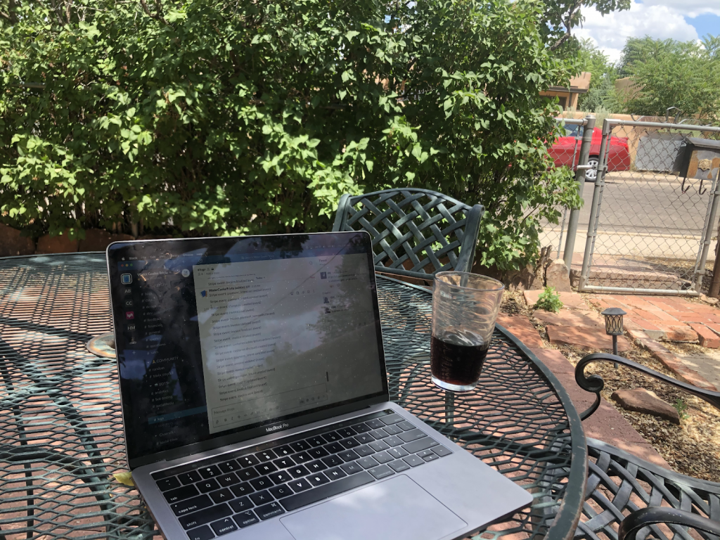 Working outdoors in Santa Fe, New Mexico in July 2020.
